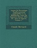 Lecons de Physiologie Exp Erimentale Appliqu Ee La La M Edecine: Cours Du Semestre D'Hiver 1854-55: Avec 22 Figures, Volume 1...
