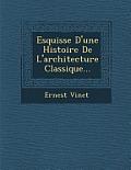 Esquisse D'Une Histoire de L'Architecture Classique...