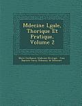M Decine L Gale, Th Orique Et Pratique, Volume 2
