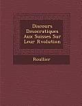 Discours D Mocratiques Aux Suisses Sur Leur R Volution