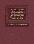 D. Joh. Christoph Koechers Kurtze Abhandlung Der Lehre, Dass Jesus Christus Den Menschen Auch Die Irdischen G Ter ... Erworben Habe
