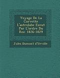 Voyage de La Corvette L'Astrolabe Ex Cut Par L'Ordre Du Roi: 1826-1829