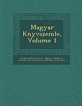Magyar K Nyvszemle, Volume 1