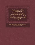 Pantologia: A New Cyclopaedia, Comprehending a Complete Series of Essays, Treatises, and Systems, Alphabetically Arranged...
