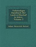 Vollst Ndiges Handbuch Der Landwirthschafts-Lehre, Volume 2