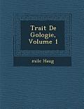 Trait de G Ologie, Volume 1