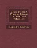 Cours de Droit Fran Ais: Suivant Le Code Civil, Volume 21
