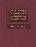 Trait de L'Organisation de La Comp Tence Et de La Proc Dure En Mati Re Contentieuse Administrative Dans Leurs Rapports Avec Le Droit Civil, Volume 3