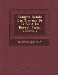 Compte Rendu Des Travaux de La Soci T Du Berry Paris, Volume 7