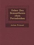 Ueber Den Demosthenischen Periodenbau