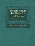 Instituciones de Derecho Real Espa Ol, 1