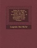 Fables de Lokman Surnomme Le Sage: En Arabe, Avec Une Traduction Francaise, Et Accompagnees de Remarques Et D'Un Vocabulaire Arabe-Francais...