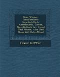 Neue Wiener-Localfresken: Geschichtlich, Anecdotisch, Curios, Novellistisch AC., Ernst Und Heiter, Alte Und Neue Zeit Betreffend
