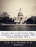 Ground Water in the Central Valley, California, a Summary Report: Usgs Professional Paper 1401-A