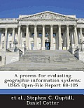 A Process for Evaluating Geographic Information Systems: Usgs Open-File Report 88-105