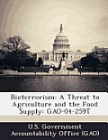 Bioterrorism: A Threat to Agriculture and the Food Supply: Gao-04-259t
