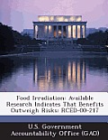 Food Irradiation: Available Research Indicates That Benefits Outweigh Risks: Rced-00-217