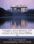 Food Safety: Actions Needed by USDA and FDA to Ensure That Companies Promptly Carry Out Recalls: Rced-00-195