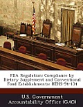 FDA Regulation: Compliance by Dietary Supplement and Conventional Food Establishments: Hehs-94-134