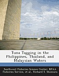 Tuna Tagging in the Philippines, Thailand, and Malaysian Waters