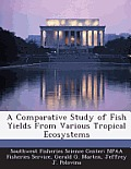 A Comparative Study of Fish Yields from Various Tropical Ecosystems