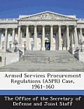 Armed Services Procurement Regulations (Aspr) Case, 1961-160