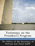 Testimony on the President's Program