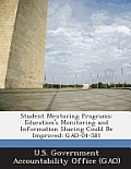 Student Mentoring Programs: Education's Monitoring and Information Sharing Could Be Improved: Gao-04-581