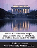 Denver International Airport: Baggage Handling, Contracting, and Other Issues: Rced-95-241fs