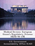 Medical Devices: European Union's Regulatory Process: Hehs-98-19r