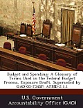 Budget and Spending: A Glossary of Terms Used in the Federal Budget Process, Exposure Draft, Superseded by Gao-05-734sp: Afmd-2.1.1