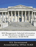Doe Management: Selected Information on the Workforce at Doe's Livermore Laboratory: Rced-95-88