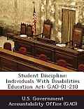 Student Discipline: Individuals with Disabilities Education ACT: Gao-01-210