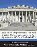 The Euro: Implications for the United States, Answers to Key Questions: Ggd/Nsiad-00-105