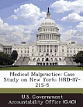 Medical Malpractice: Case Study on New York: Hrd-87-21s-5