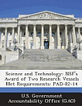 Science and Technology: Nsf's Award of Two Research Vessels Met Requirements: Pad-82-14