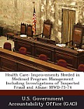 Health Care: Improvements Needed in Medicaid Program Management Including Investigations of Suspected Fraud and Abuse: Mwd-75-74