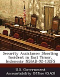Security Assistance: Shooting Incident in East Timor, Indonesia: Nsiad-92-132fs