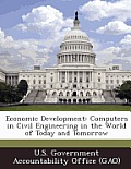 Economic Development: Computers in Civil Engineering in the World of Today and Tomorrow
