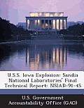 U.S.S. Iowa Explosion: Sandia National Laboratories' Final Technical Report: Nsiad-91-4s