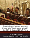 Battleships: Issues Arising from the Explosion Aboard the U.S.S. Iowa: Nsiad-91-4