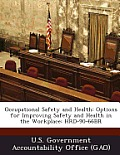 Occupational Safety and Health: Options for Improving Safety and Health in the Workplace: Hrd-90-66br