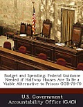 Budget and Spending: Federal Guidance Needed If Halfway Houses Are to Be a Viable Alternative to Prison: Ggd-75-70