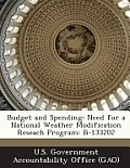 Budget and Spending: Need for a National Weather Modification Reseach Program: B-133202