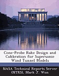 Cone-Probe Rake Design and Calibration for Supersonic Wind Tunnel Models