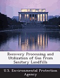 Recovery Processing and Utilization of Gas from Sanitary Landfills