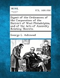 Digest of the Ordinances of the Corporation of the District of West Philadelphia, and of the Acts of Assembly Relating Thereto.