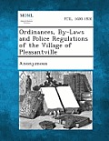 Ordinances, By-Laws and Police Regulations of the Village of Pleasantville