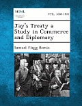 Jay's Treaty a Study in Commerce and Diplomacy
