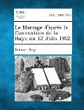 Le Mariage D'Apres La Convention de La Haye Du 12 Juin 1902